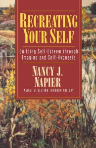 recreating your self building self esteem through imaging and self hypnosis